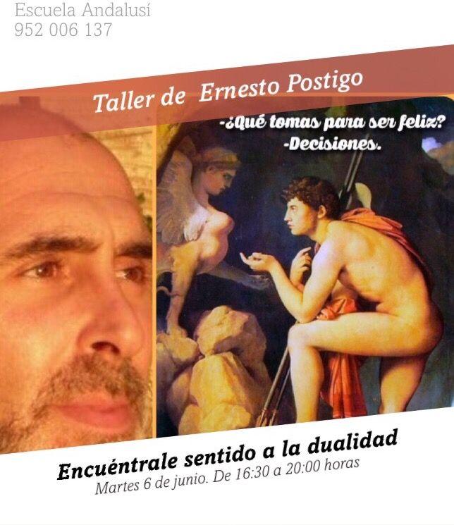 """Taller de Ernesto Postigo, """"Encuéntrale sentido a la dualidad"""", el martes 6 de junio en la Escuela Andalusí.   http://www.escuelandalusi.es/courses/talleres-programados-ernesto-postigo/"""