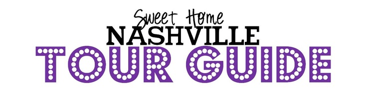 Sweet Home Nashville: Tour Guide Tuesday: Nashville Girls Weekend