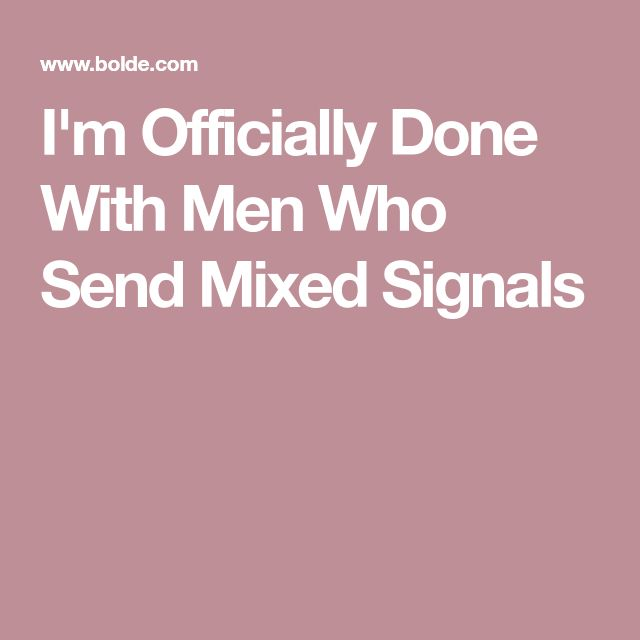The 25+ best Mixed signals quotes ideas on Pinterest | Talking ...
