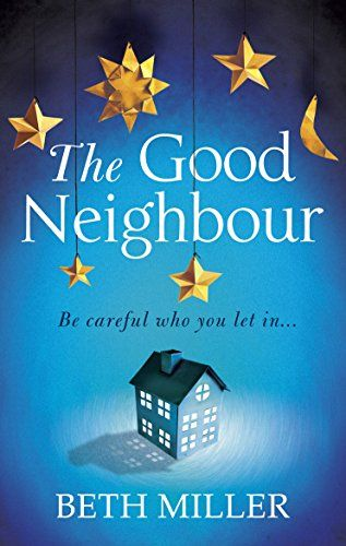 The Good Neighbour by Beth Miller https://www.amazon.co.uk/dp/B00XGX9HRA/ref=cm_sw_r_pi_dp_x_t.76ybXRTTCHA
