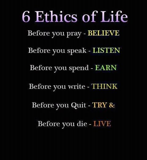6 Ethics Of Life Life Quotes Quotes Positive Quotes Quote