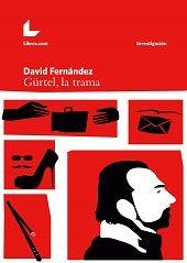 Fernández, David. Gürtel, la trama.Madrid : Libros.com, 2015
