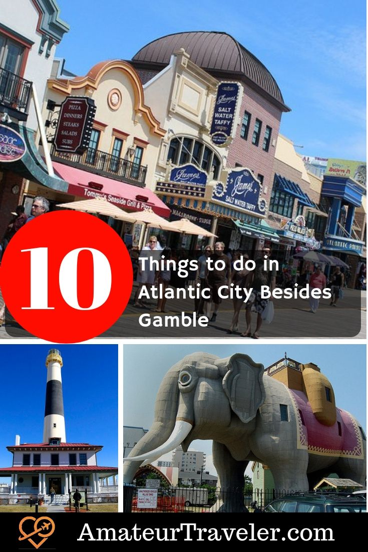 10 Things To Do In Atlantic City Besides Gamble Casino Gamble Atlanticcity Newjersey Travel Atlantic City Vacation Atlantic City Kids Things To Do
