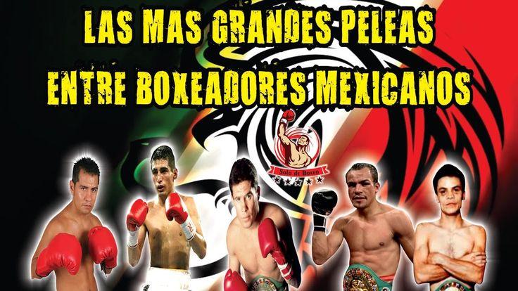 LAS MAS GRANDES BATALLAS ENTRE BOXEADORES MEXICANOS