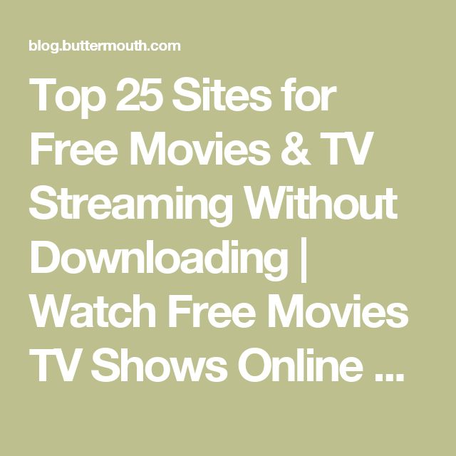 Top 25 Sites for Free Movies & TV Streaming Without Downloading | Watch Free…