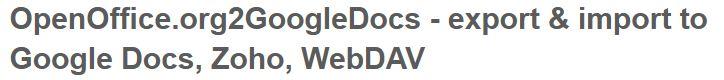 OpenOffice.org2GoogleDocs - export & import to Google Docs, Zoho, WebDAV | Apache OpenOffice Extensions - Beta