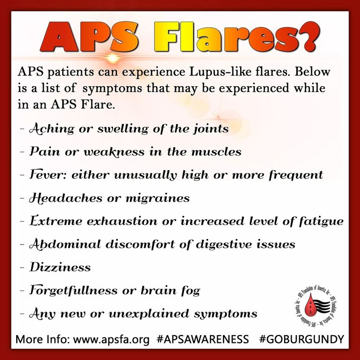 APS Awareness Month ~ Day 5: APS Flares? Did you know there was such a thing? Do you get them? Today we bring you the symptoms of an #APS Flare! For those who have #Lupus, you'll notice that these are very similar to a Lupus #flare. PLEASE share this graphic today and help raise APS awareness! Don't forget hashtags #GOBURGUNDY and #APSAWARENESS. And come back tomorrow for another graphic!