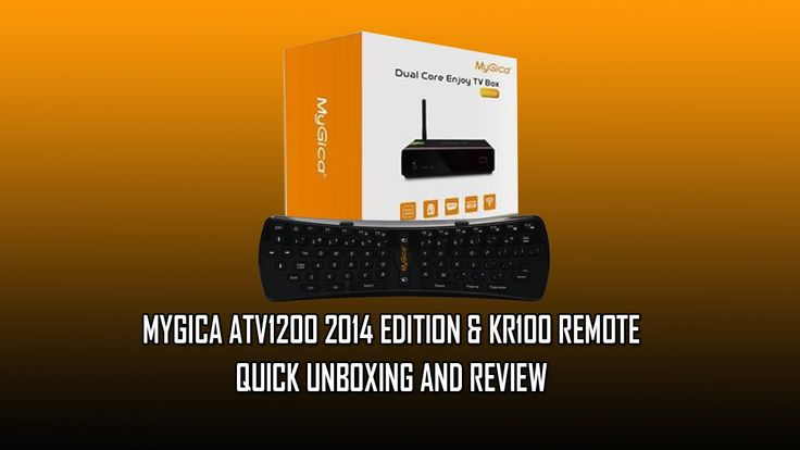 MyGica ATV1200 2014 Edition Dual Core And Kr100 Remote Review