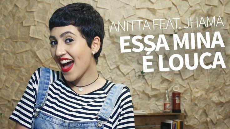 Essa Mina É Louca (Anitta feat. Jhama)   Álbum Bang   Joana Castanheira ...