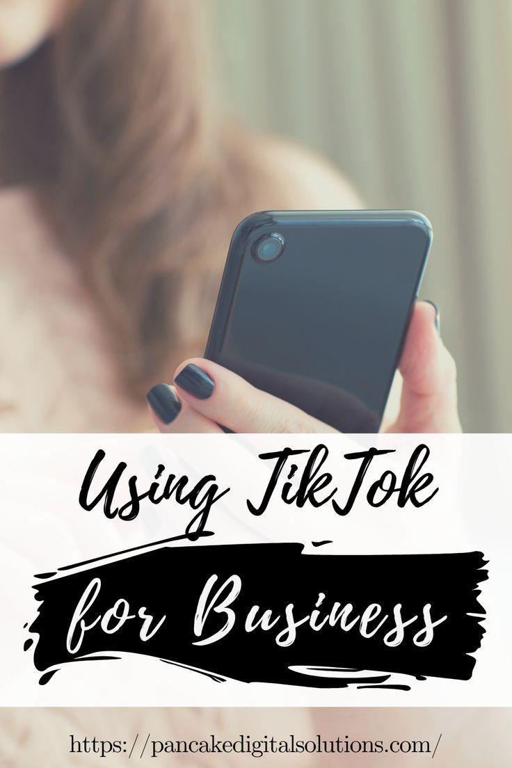 Using Tik Tok For Business Pancake Digital Solutions Marketing Strategy Social Media Digital Marketing Strategy Social Media Strategies