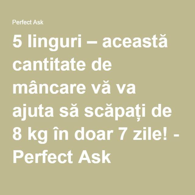 5 linguri – această cantitate de mâncare vă va ajuta să scăpați de 8 kg în doar 7 zile! - Perfect Ask