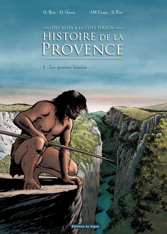Histoire de la Provence, 1. Les premiers humains /  Dominique Garcia