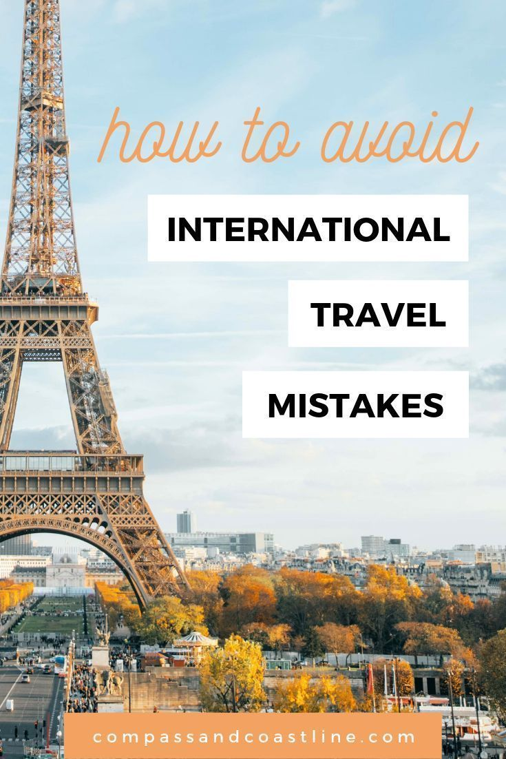 International Travel Mistakes And How To Avoid Them Compass Coastline Travel Mistakes International Travel Travel