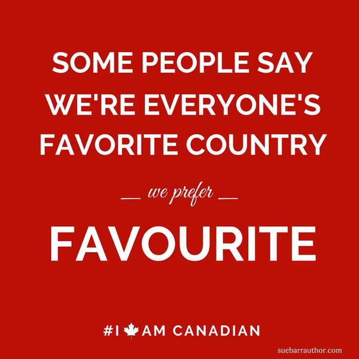 Pin by Michelle Getz on O Canada | Some people say, O ...