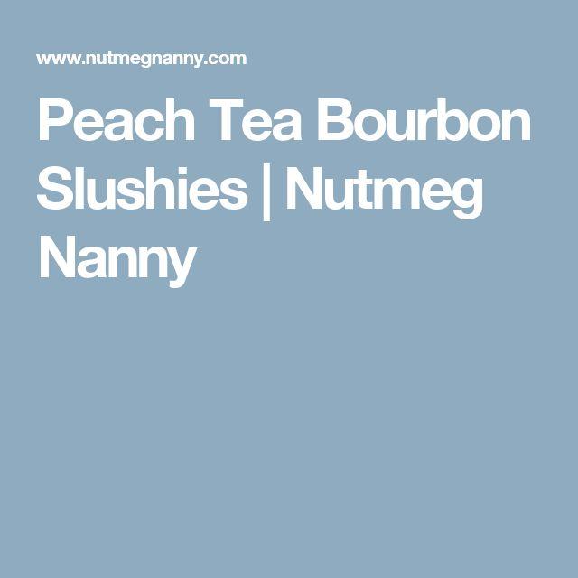 Peach Tea Bourbon Slushies | Nutmeg Nanny