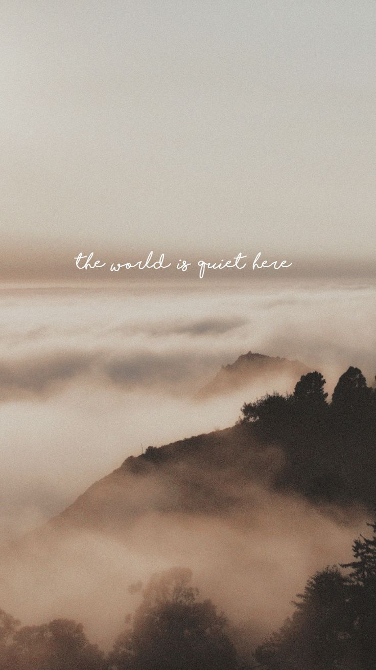 The World Is Quiet Here Quote P S We D Love To Know Who Created This Quote Phot Wallpaper Quotes Aesthetic Pastel Wallpaper Iphone Background Wallpaper