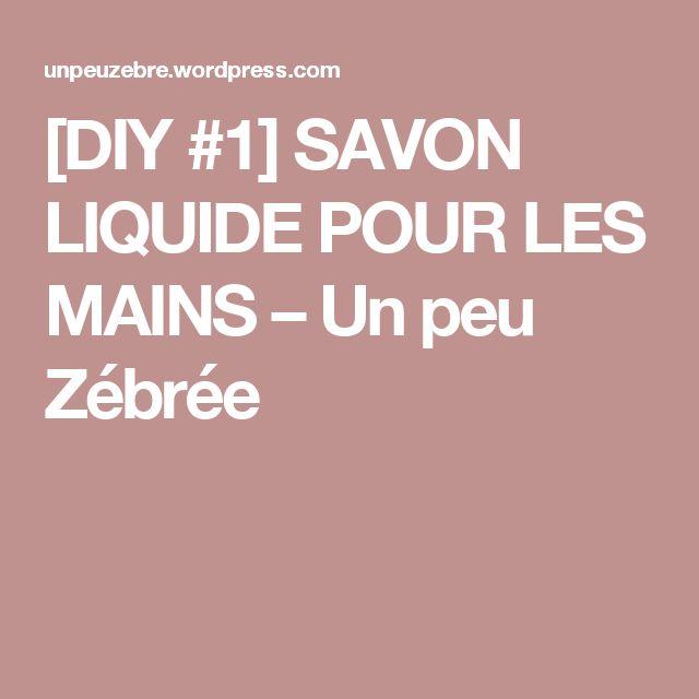 [DIY #1] SAVON LIQUIDE POUR LES MAINS – Un peu Zébrée