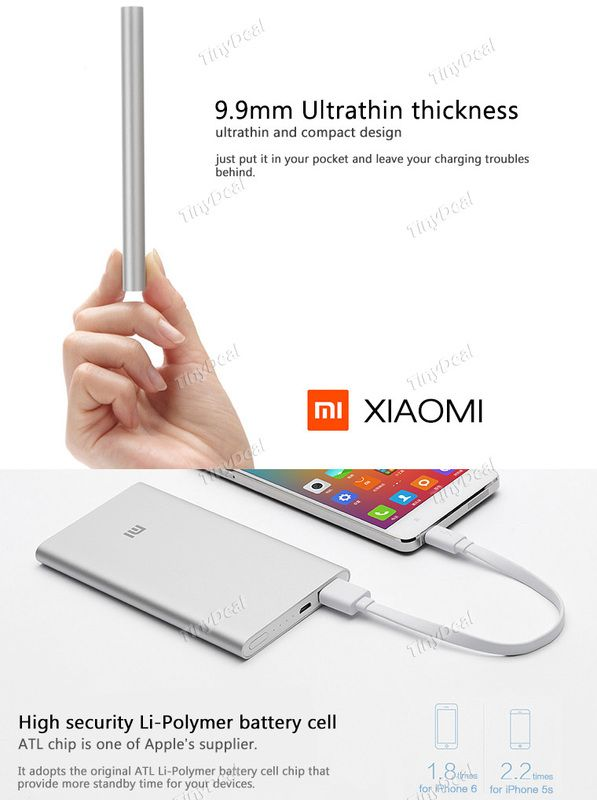 Xiaomi Ultrathin 5000mAh Power Bank 27% Off, from TINYDEAL - Mobiles-Coupons   Product Specifications:          Capacity:     5000mAh     Electric Core Type:    (A+)Polymer lithium ion batteries     Feature:    LED Indicator, Auto Sleep, High Conversion Rate, High Security     Output Voltage:     5.1 V     Output Current:    2.1 A     Input Voltage:     5.0 V     Input Current:     2.0 A     Shell Material:     Metal