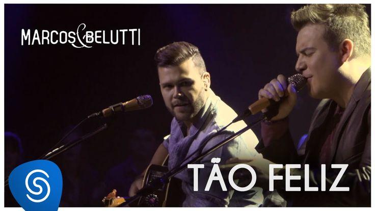 Marcos & Belutti - Tão Feliz (DVD Acústico Tão Feliz)