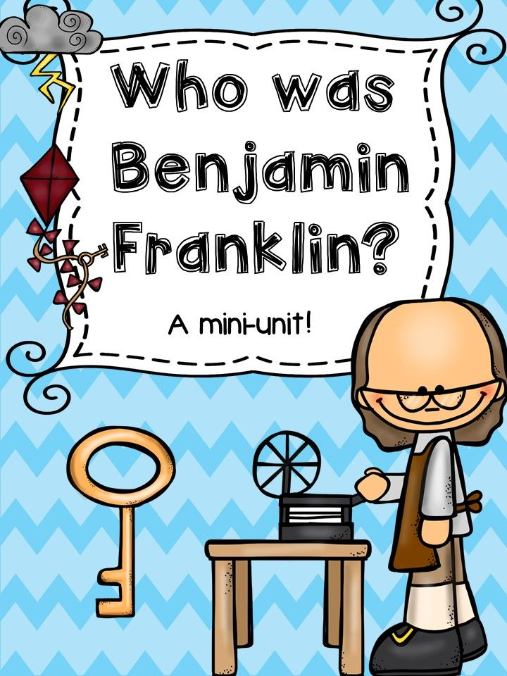 Who was Benjamin Franklin? A mini unit all about Ben Franklin!