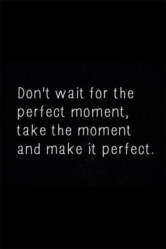 The perfect moment !! Quote