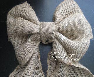 Refresh - Renew: Easy Burlap Bow-tutorial. Easy to follow! I made one last night for a wreath - Jennifer.