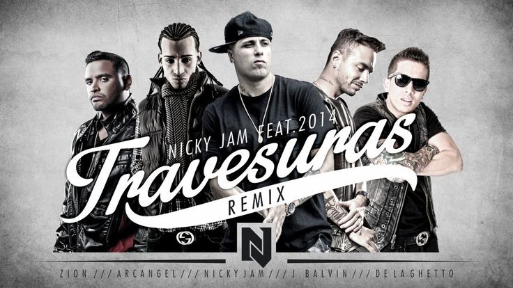 Travesuras Remix - Nicky Jam Ft De La Ghetto, J balvin, Zion y Arcangel | Video Lyric