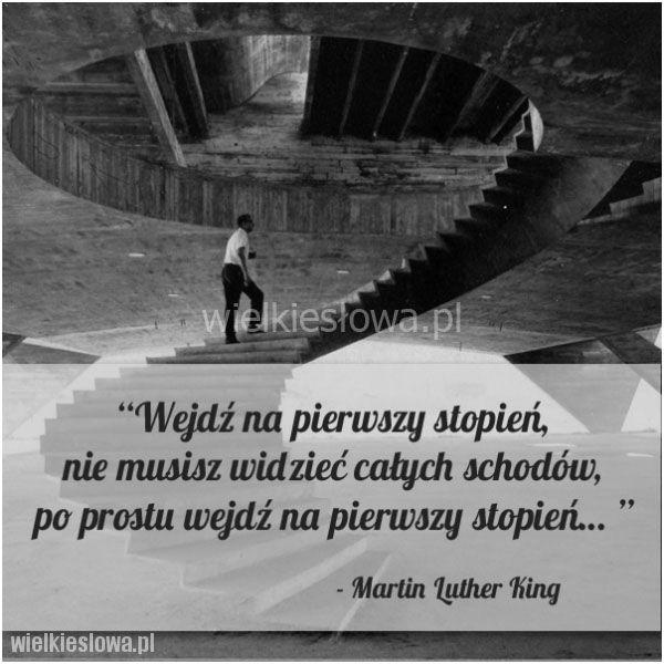 Wejdź na pierwszy stopień... #King-Martin-Luter, #Motywujące-i-inspirujące