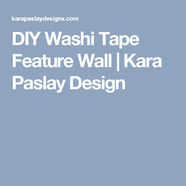 DIY Washi Tape Feature Wall | Kara Paslay Design