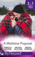 A Mistletoe Proposal (By Request) By Rebecca Winters, Melissa McClone, Abigail
