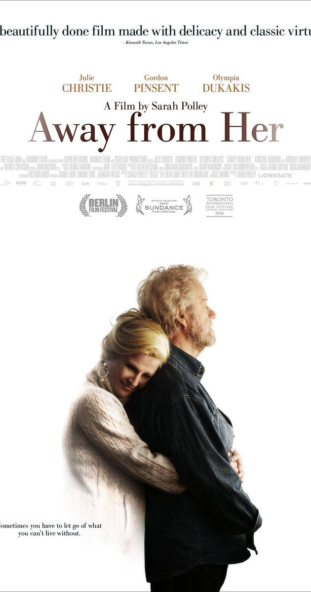 Directed by Sarah Polley.  With Julie Christie, Michael Murphy, Gordon Pinsent, Stacey LaBerge. A man coping with the institutionalization of his wife because of Alzheimer's disease faces an epiphany when she transfers her affections to another man, Aubrey, a wheelchair-bound mute who also is a patient at the nursing home.