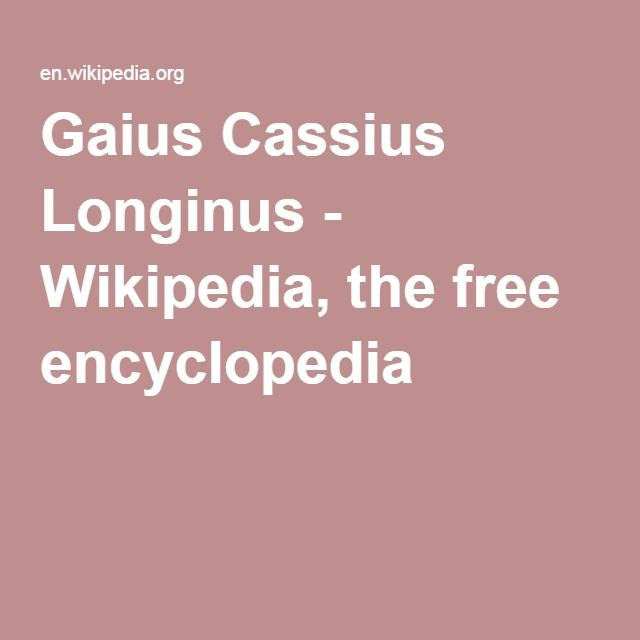 Gaius Cassius Longinus - Wikipedia, the free encyclopedia