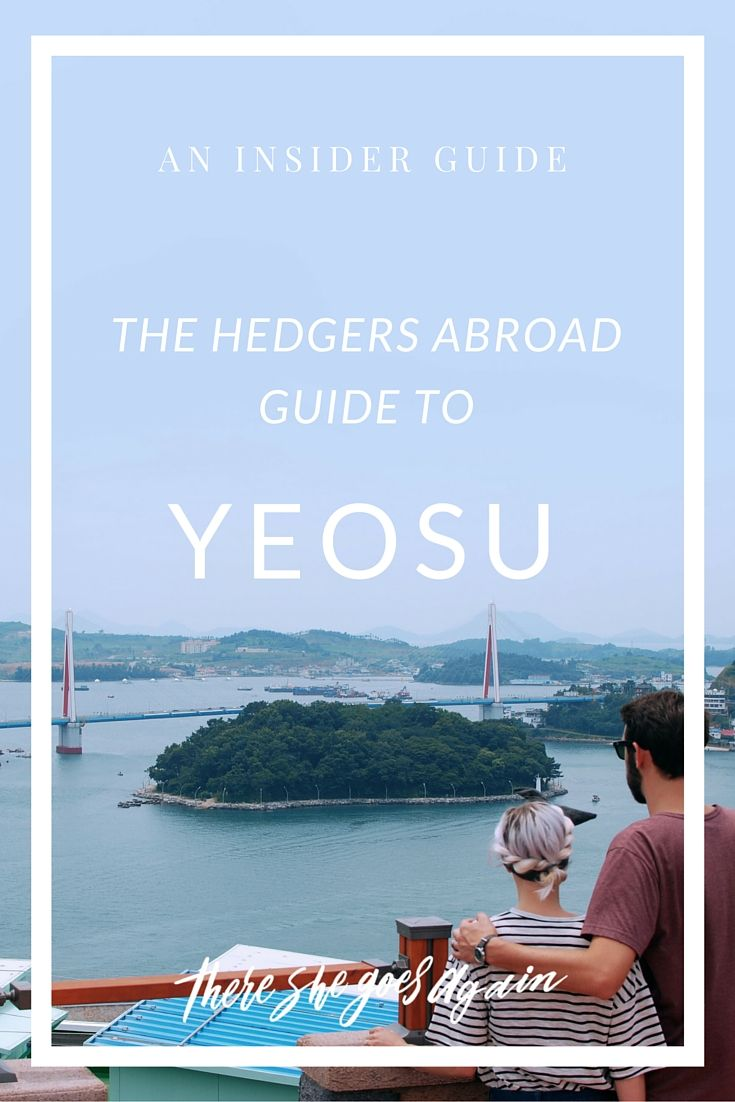 In collaboration with Ryan and Stephanie of Hedgers Abroad, check out this insider look at the beautiful Yeosu.  via @thshegoesagain