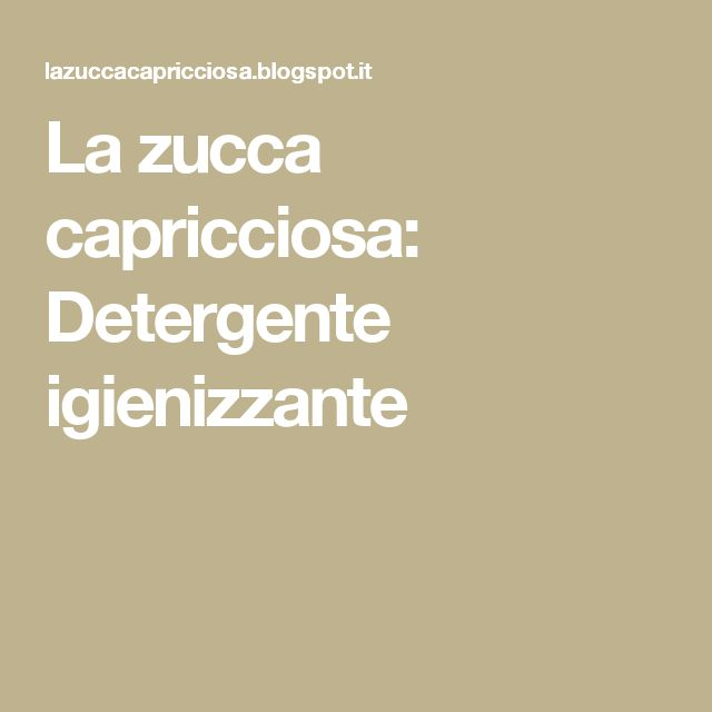 La zucca capricciosa: Detergente igienizzante