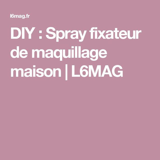 DIY : Spray fixateur de maquillage maison   L6MAG
