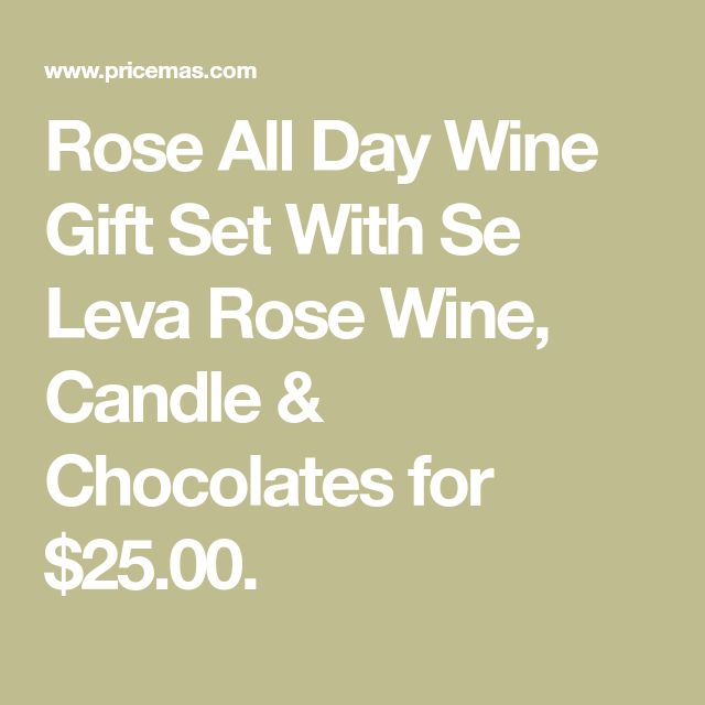 Rose All Day Wine Gift Set With Se Leva Rose Wine, Candle & Chocolates for $25.00.
