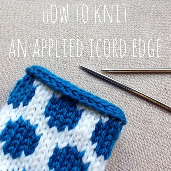 How to Knit an Applied iCord Edge