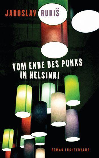 Jaroslav Rudis: Vom Ende des Punks in Helsinki (Konec punku v Helsinkách)