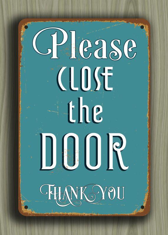 Close The Door Sign Please Close The Door Sign Vintage