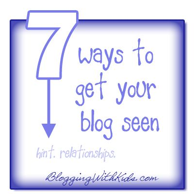 7 Ways to Get Your Blog Seen | Blogging with Kids: Learning Zone