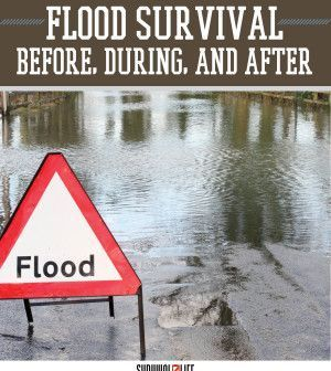 Flood Survival Tips | How to Survive Natural Disasters by Survival Life at http://survivallife.com/2015/05/18/flood-survival-tips-natural-disaster-survival