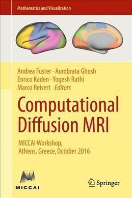 Computational Diffusion MRI: Miccai Workshop, Athens, Greece, October 2016
