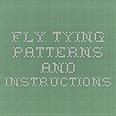 Fly Tying Patterns and Instructions