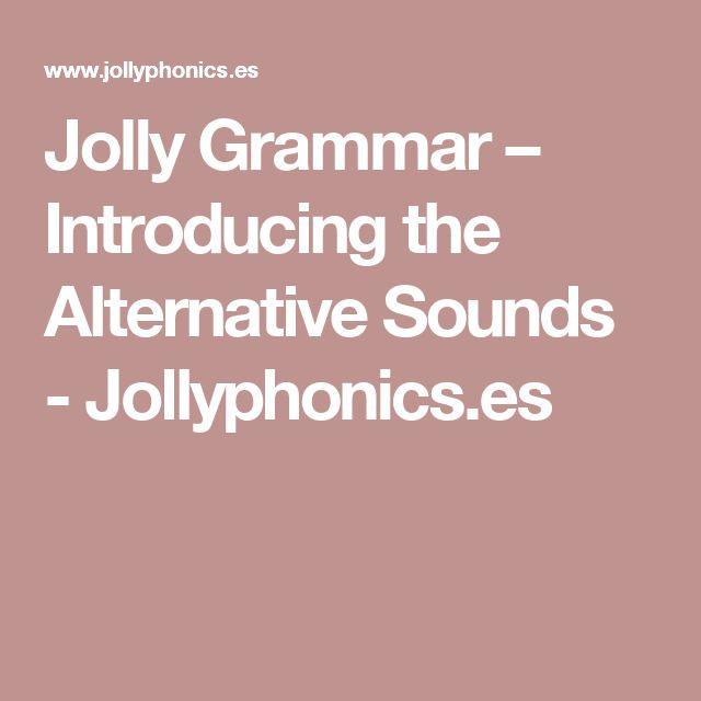 Jolly Grammar – Introducing the Alternative Sounds - Jollyphonics.es