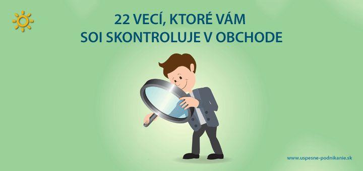 Prinášame zoznam najčastejších vecí, na ktoré sa zameriava kontrola Slovenskej obchodnej inšpekcie vmaloobchodných predajniach.