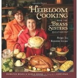 Heirloom Cooking With the Brass Sisters: Recipes You Remember and Love (Hardcover)By Marilynn Brass