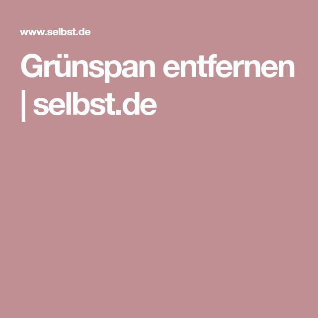 Grünspan entfernen | selbst.de