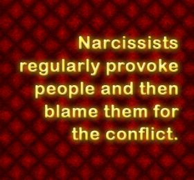Narcissists provoke people