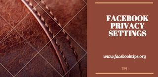 How To Change My Facebook Privacy Settings | FB Privacy Settings