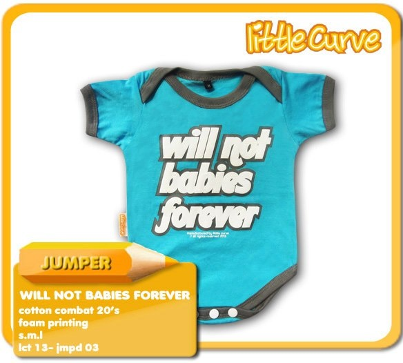 JUMPER (UNISEX) PRICE = 65.000 MATERIAL = COTTON COMBAT 20'S DESIGN = WILL NOT BABIES FOREVER PRINT = FOAM (TIMBUL)